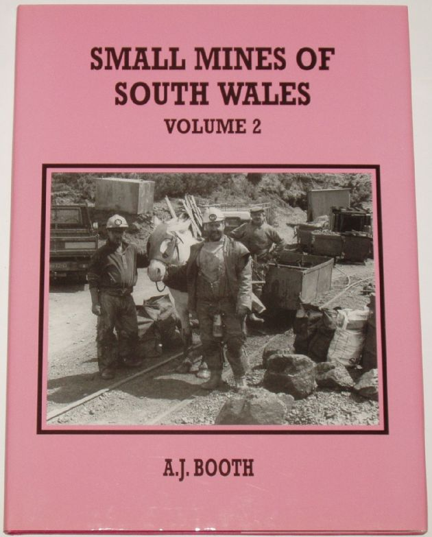 Small Mines of South Wales (Volume 2), by A.J. Booth